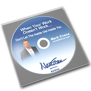 When Your Work Doesn't Work CD by Mark Evans