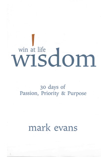 Win at Life Wisdom by Mark Evans